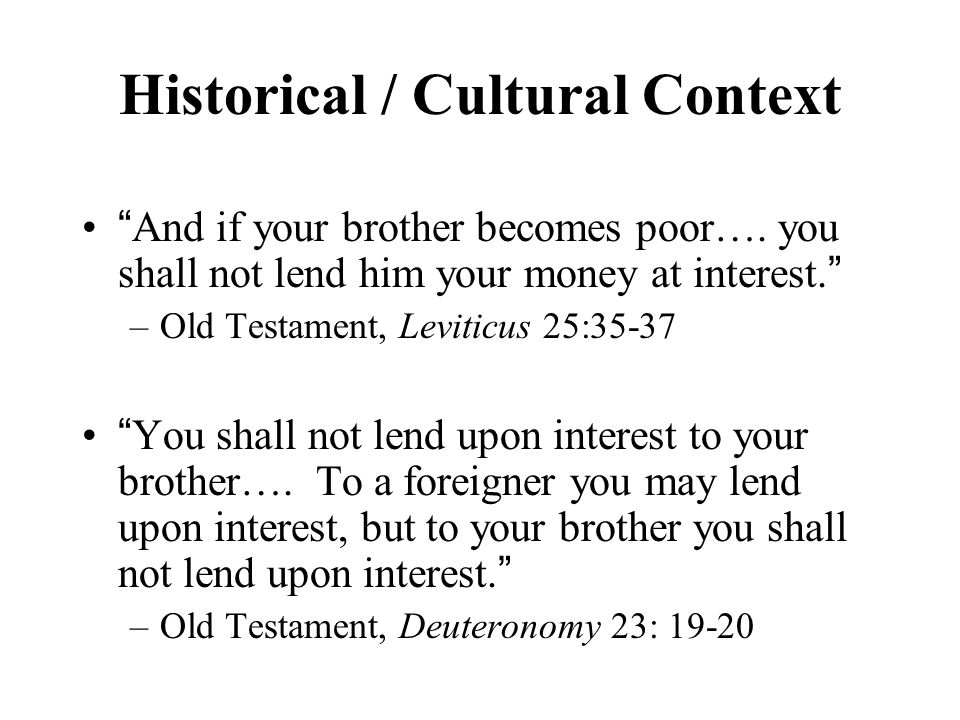 Historical / Cultural Context The most hated sort (of wealth-getting), and with the greatest reason, is usury, which makes a gain out of money itself, and not from the natural object of it.
