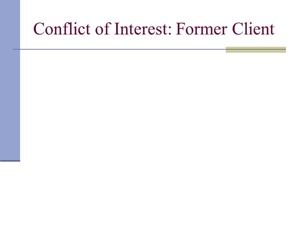 Conflict of Interest: Former Client