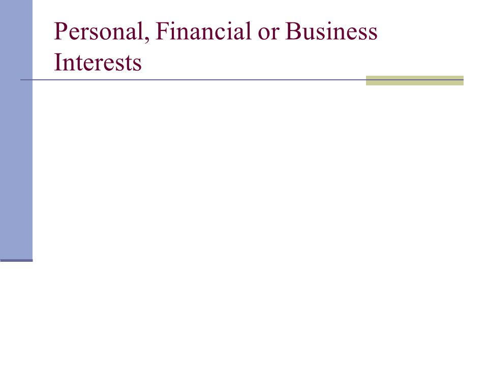 Personal, Financial or Business Interests