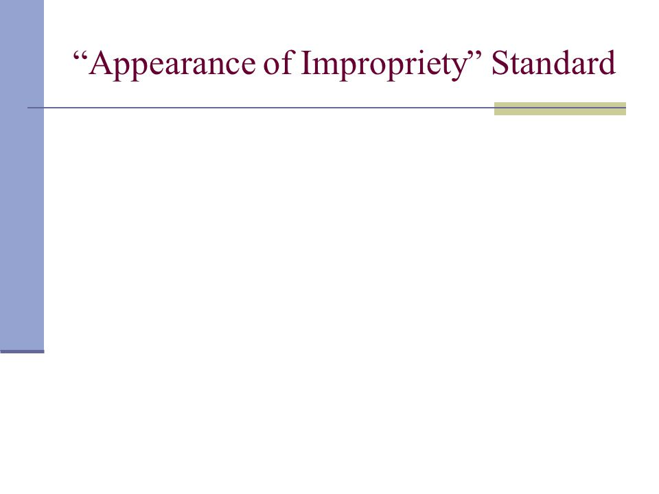 Appearance of Impropriety Standard