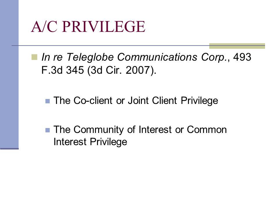 A/C PRIVILEGE In re Teleglobe Communications Corp., 493 F.3d 345 (3d Cir.