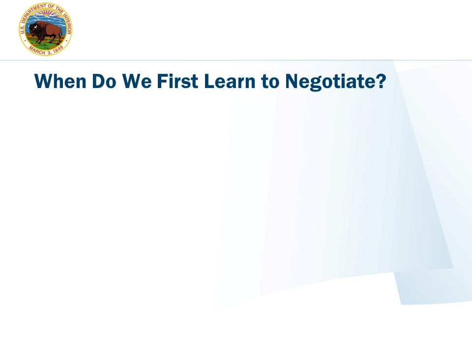 When Do We First Learn to Negotiate?