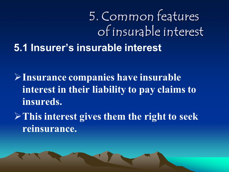4. When does insurable interest begin to exist? In marine insurance contract, the insured must be interested in the subject matter insured at the time