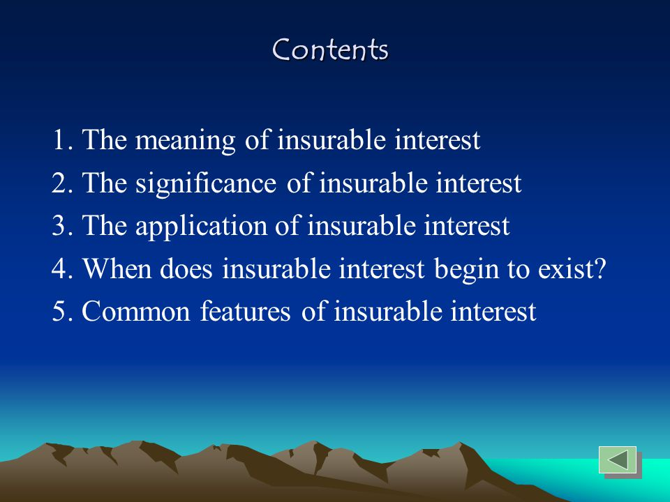 Contents 1.The meaning of insurable interest 2. The significance of insurable interest 3.