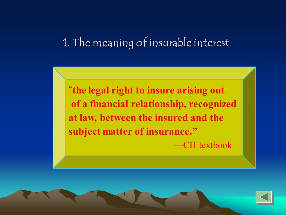5.4 Financial valuation Generally speaking, the amount of insurable interest must be capable of financial valuation.