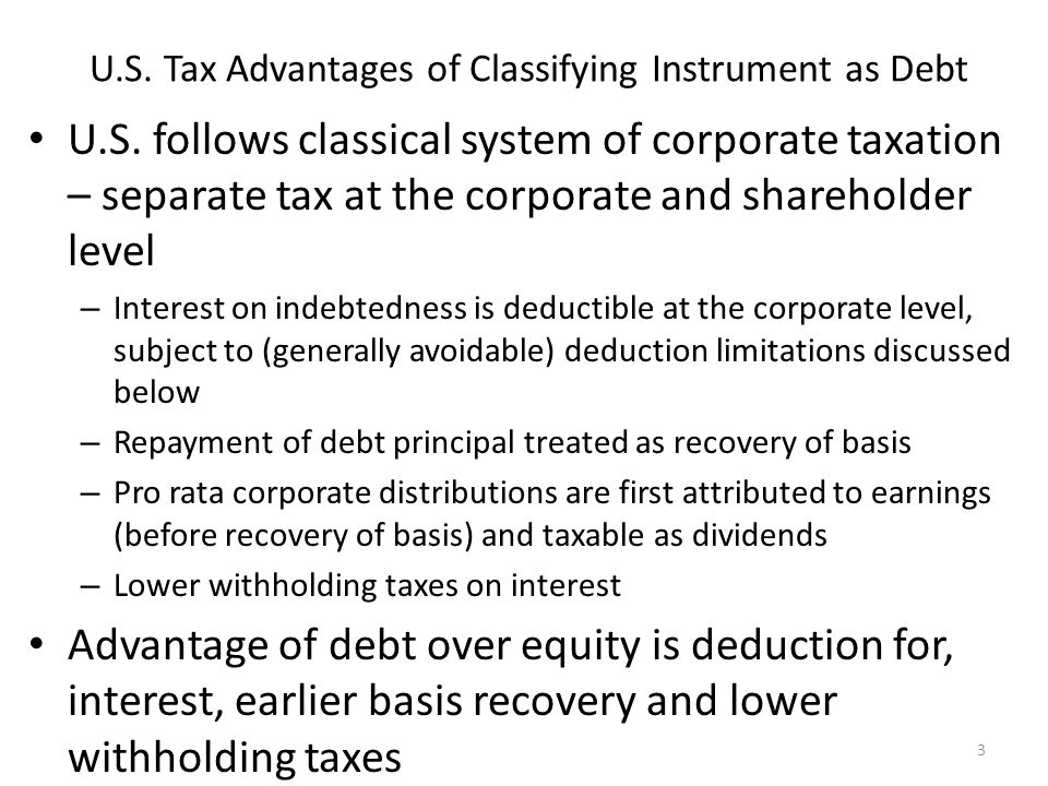 U.S. Tax Advantages of Classifying Instrument as Debt U.S.
