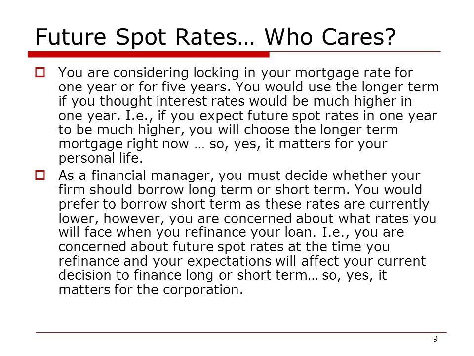 9 Future Spot Rates… Who Cares.