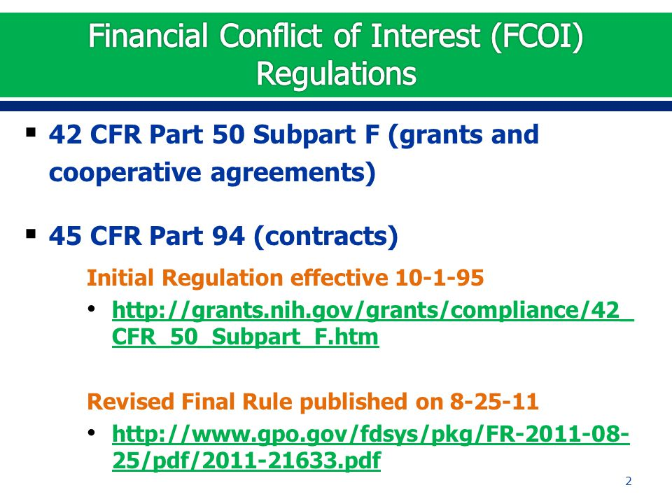  42 CFR Part 50 Subpart F (grants and cooperative agreements)  45 CFR Part 94 (contracts) Initial Regulation effective 10-1-95 http://grants.nih.gov