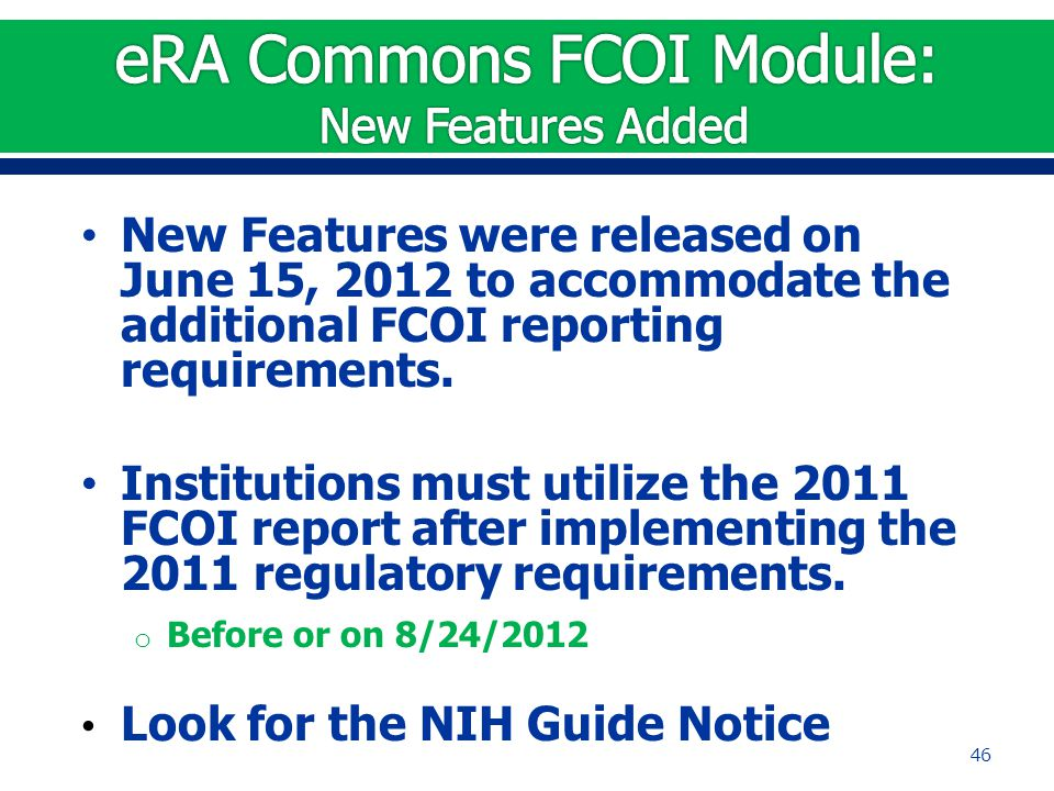 New Features were released on June 15, 2012 to accommodate the additional FCOI reporting requirements.