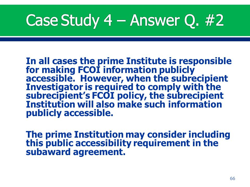 In all cases the prime Institute is responsible for making FCOI information publicly accessible.