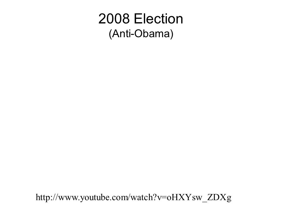 2008 Election (Anti-McCain) http://www.youtube.com/watch v=f2reDdPPCQ0