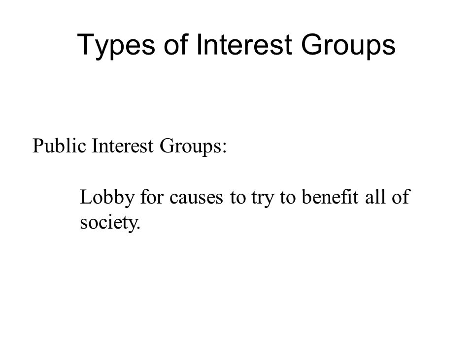 Definition A group that tries to get the government to pass laws to help their cause.