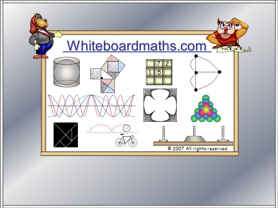 Whiteboardmaths.com © 2007 All rights reserved 5 7 2 1