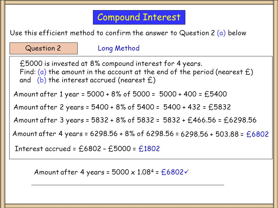 Question 2 £5000 is invested at 8% compound interest for 4 years.