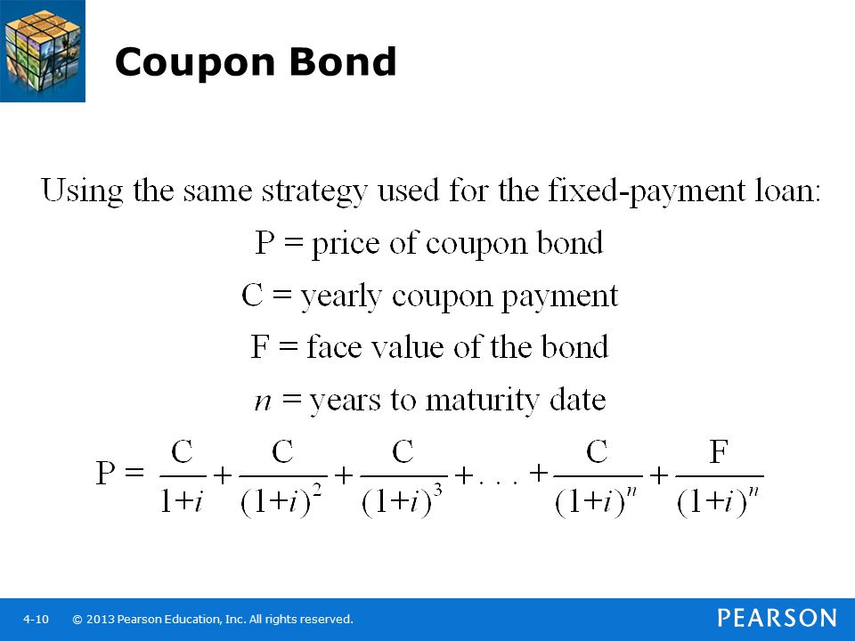 © 2013 Pearson Education, Inc. All rights reserved.4-10 Coupon Bond
