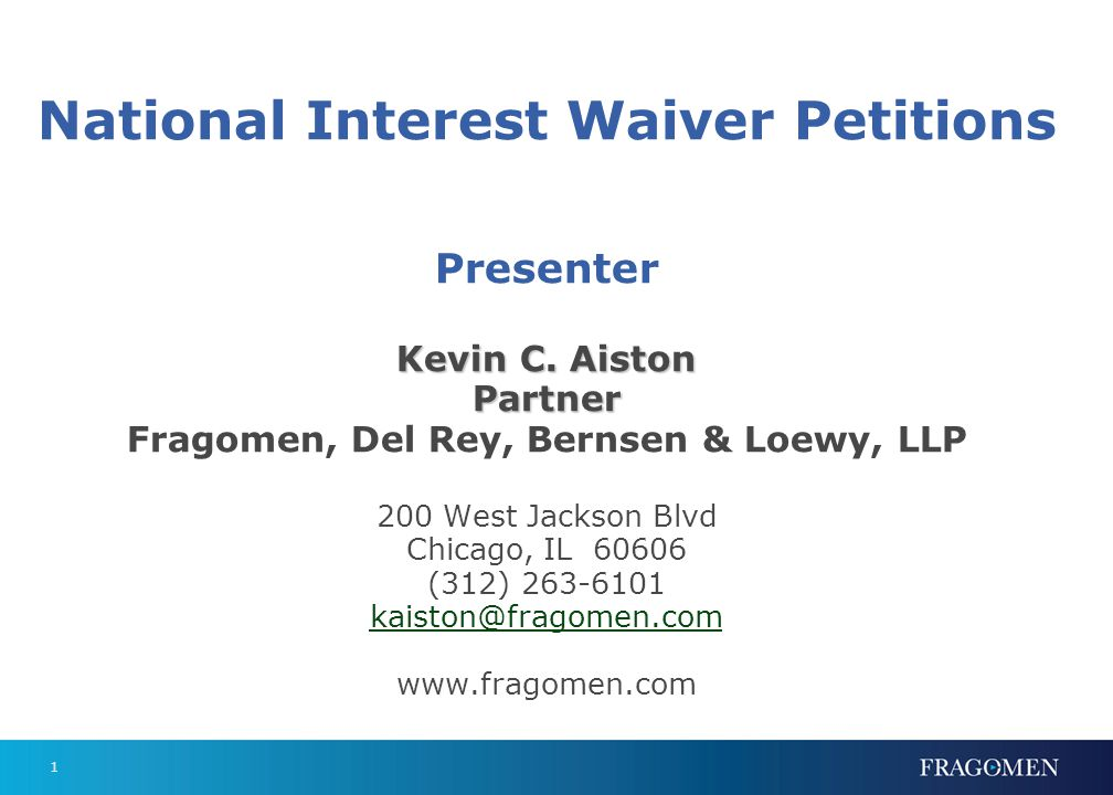 1 Kevin C. Aiston Partner National Interest Waiver Petitions Presenter Kevin C.