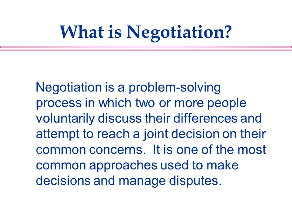 What is Negotiation.