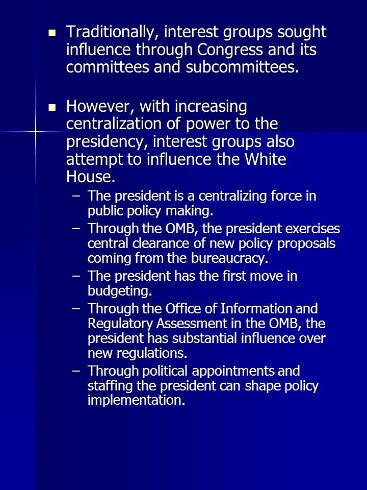 Traditionally, interest groups sought influence through Congress and its committees and subcommittees.
