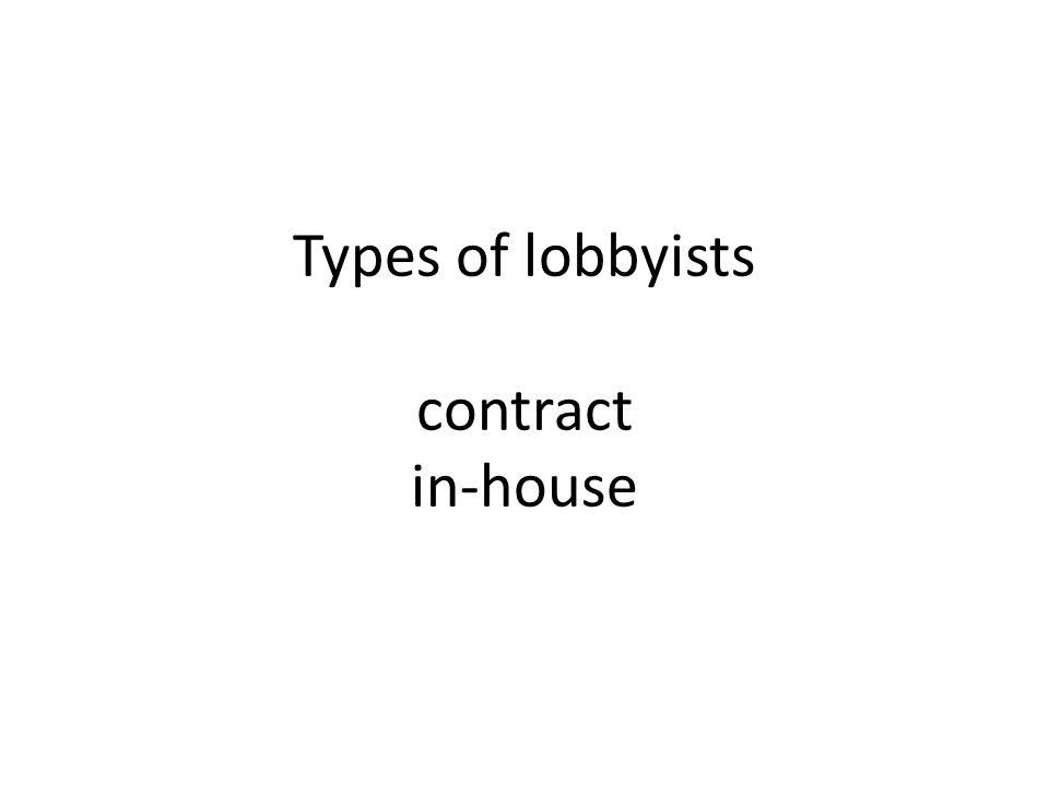 Types of lobbyists contract in-house