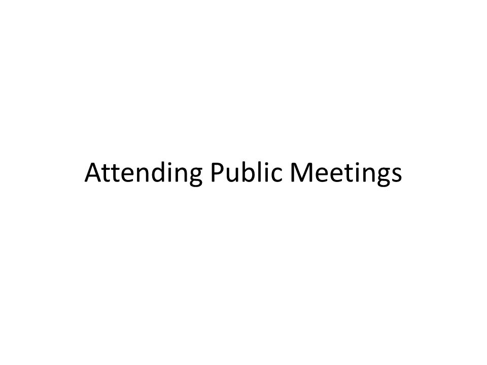 Attending Public Meetings