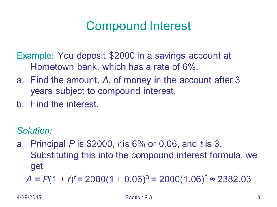 4/29/2015Section 8.314 Solution: a.We use the compound interest formula to find the account's future value after one year.