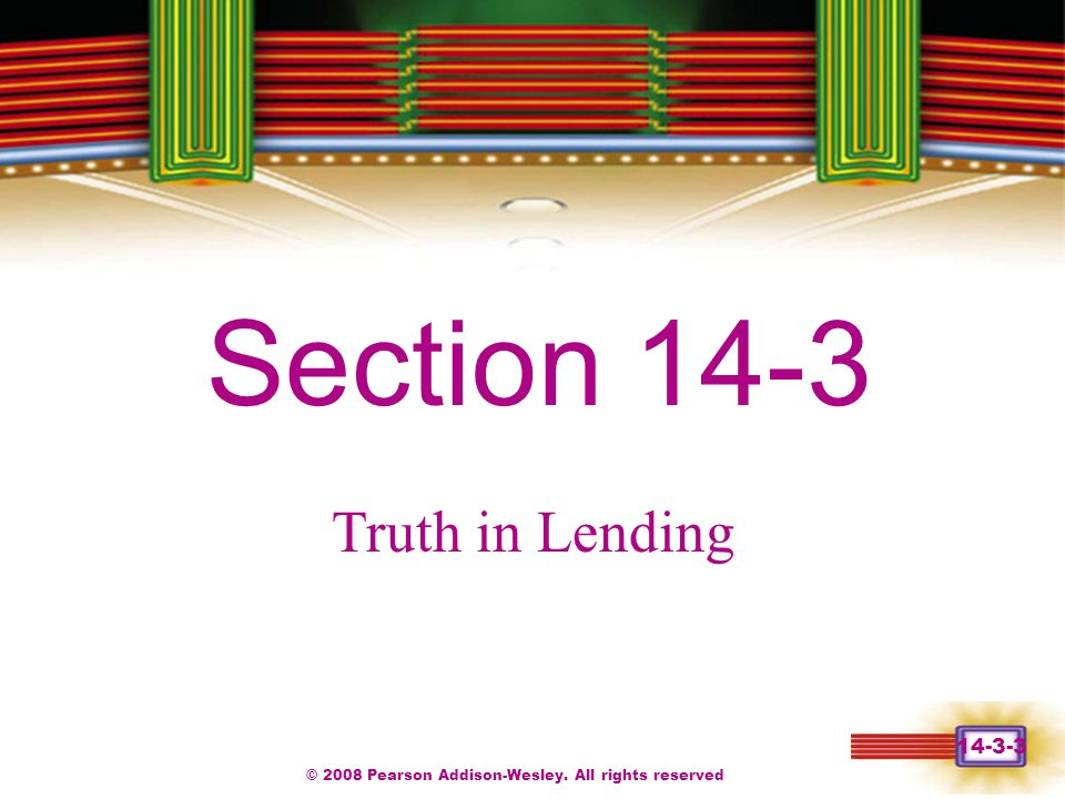 © 2008 Pearson Addison-Wesley. All rights reserved Chapter 1 Section 14-3 Truth in Lending