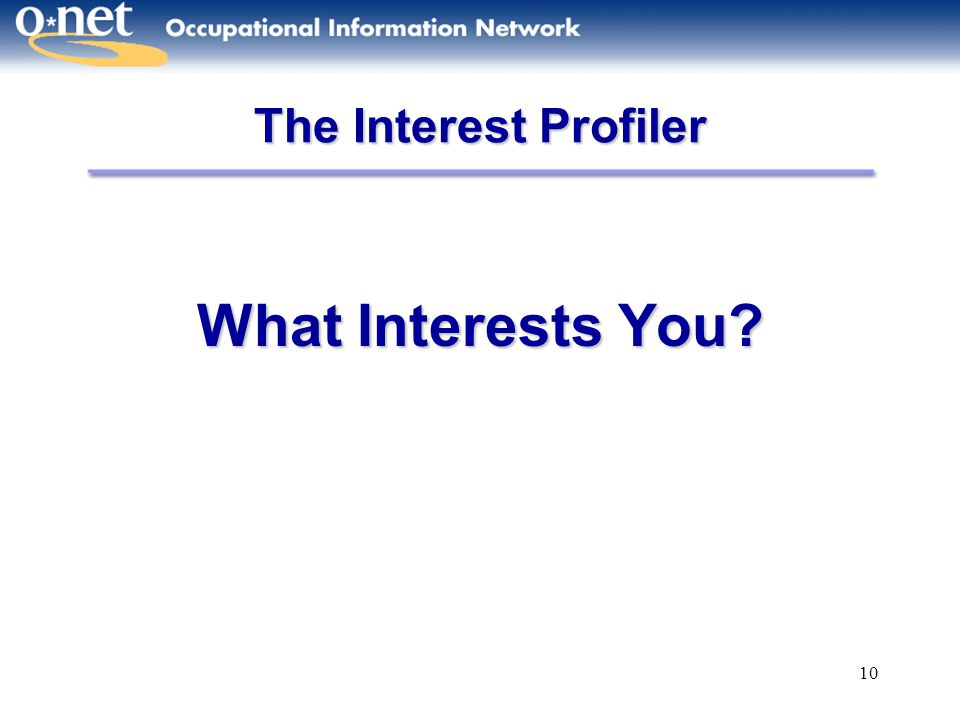10 What Interests You? The Interest Profiler