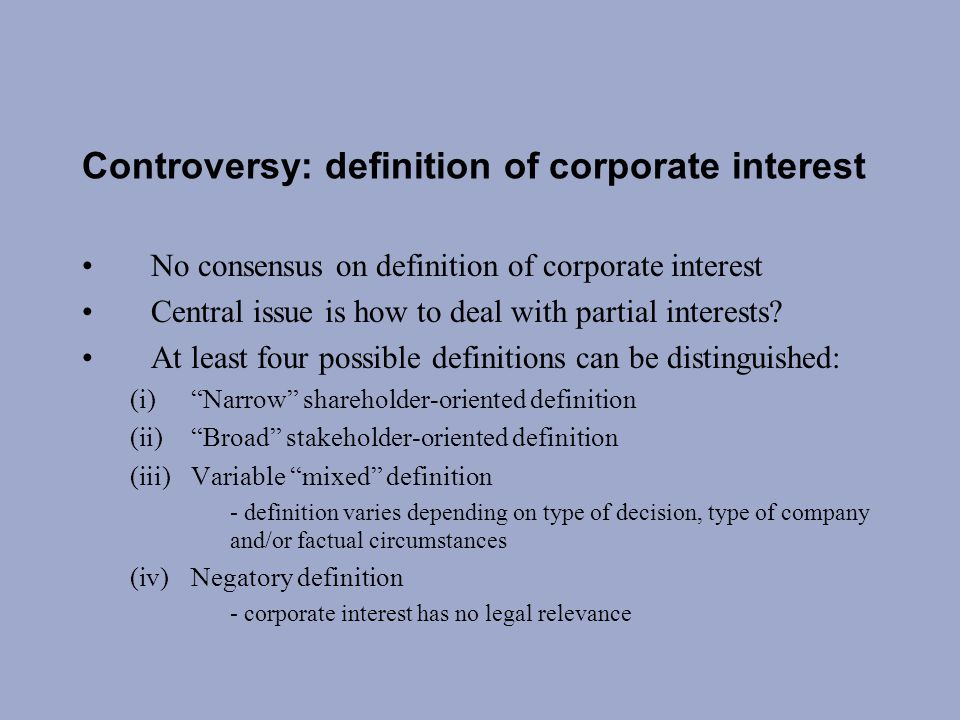 Controversy: definition of corporate interest No consensus on definition of corporate interest Central issue is how to deal with partial interests.