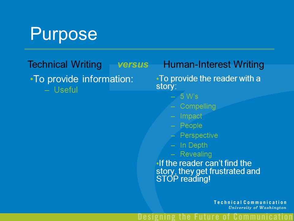 Purpose To provide information: –Useful To provide the reader with a story: –5 W's –Compelling –Impact –People –Perspective –In Depth –Revealing If th