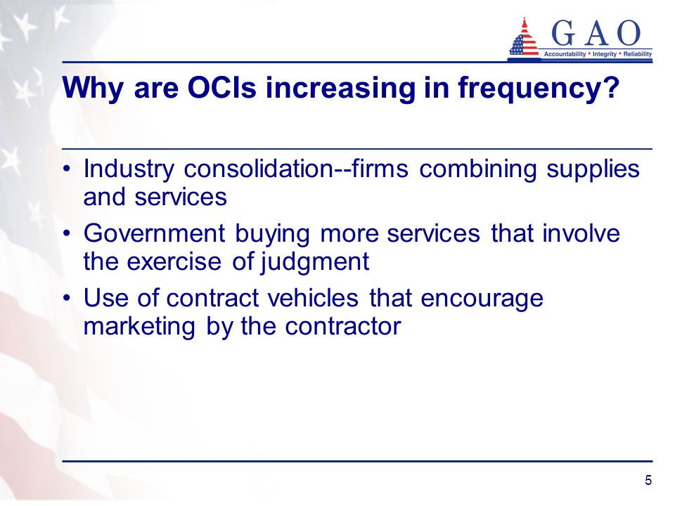 5 Why are OCIs increasing in frequency? Industry consolidation--firms combining supplies and services Government buying more services that involve the