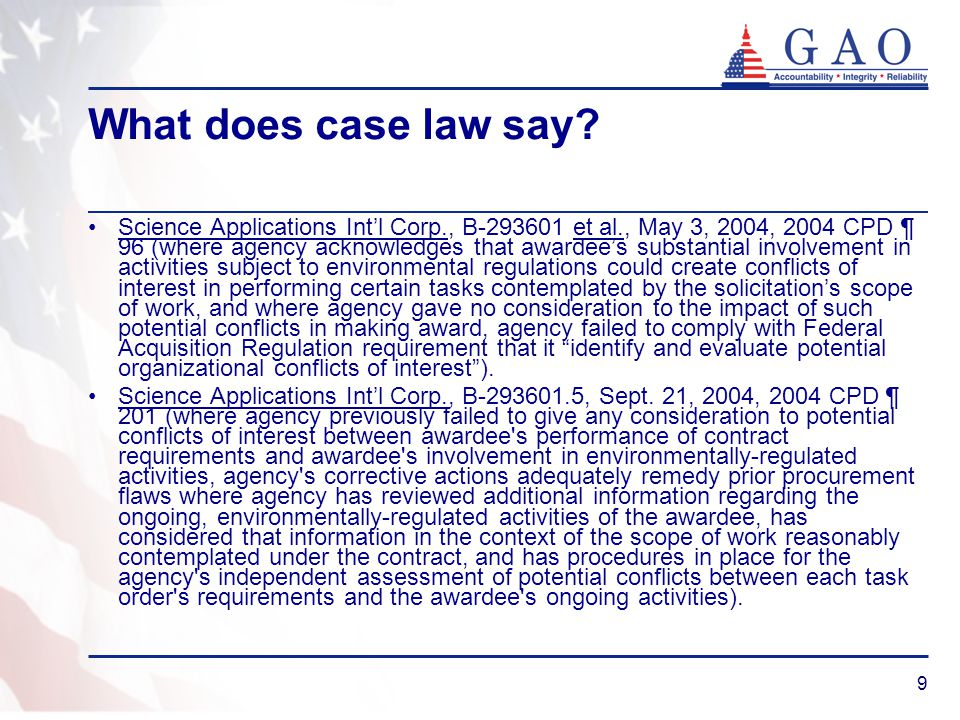 9 What does case law say? Science Applications Int'l Corp., B-293601 et al., May 3, 2004, 2004 CPD ¶ 96 (where agency acknowledges that awardee's subs