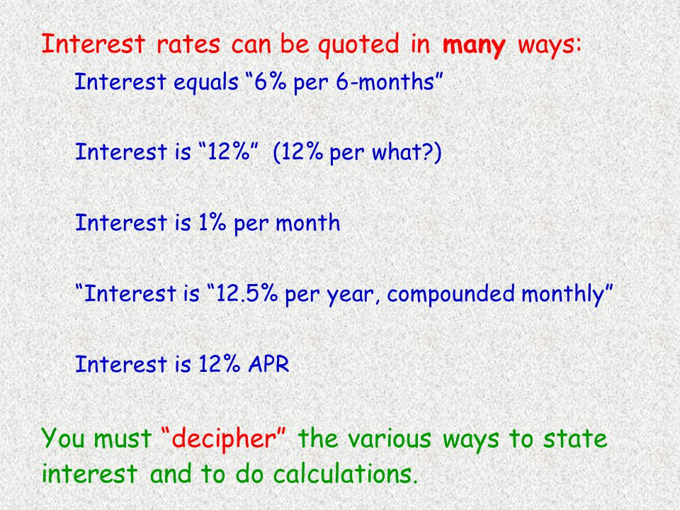 Interest is quoted on the basis of: 1. Quotation using a Nominal Interest Rate 2.