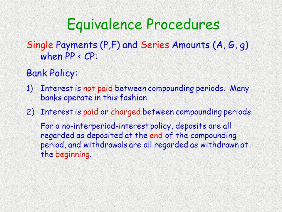 Equivalence Procedures Payments are biannually. Interest is compounded quarterly.
