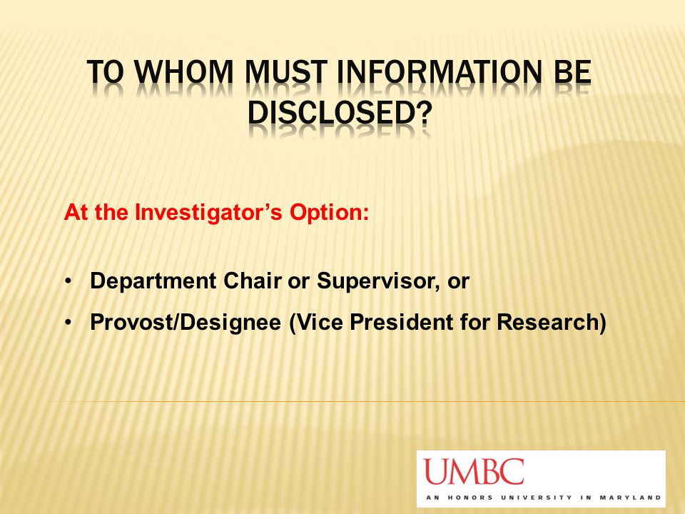 At the Investigator's Option: Department Chair or Supervisor, or Provost/Designee (Vice President for Research)