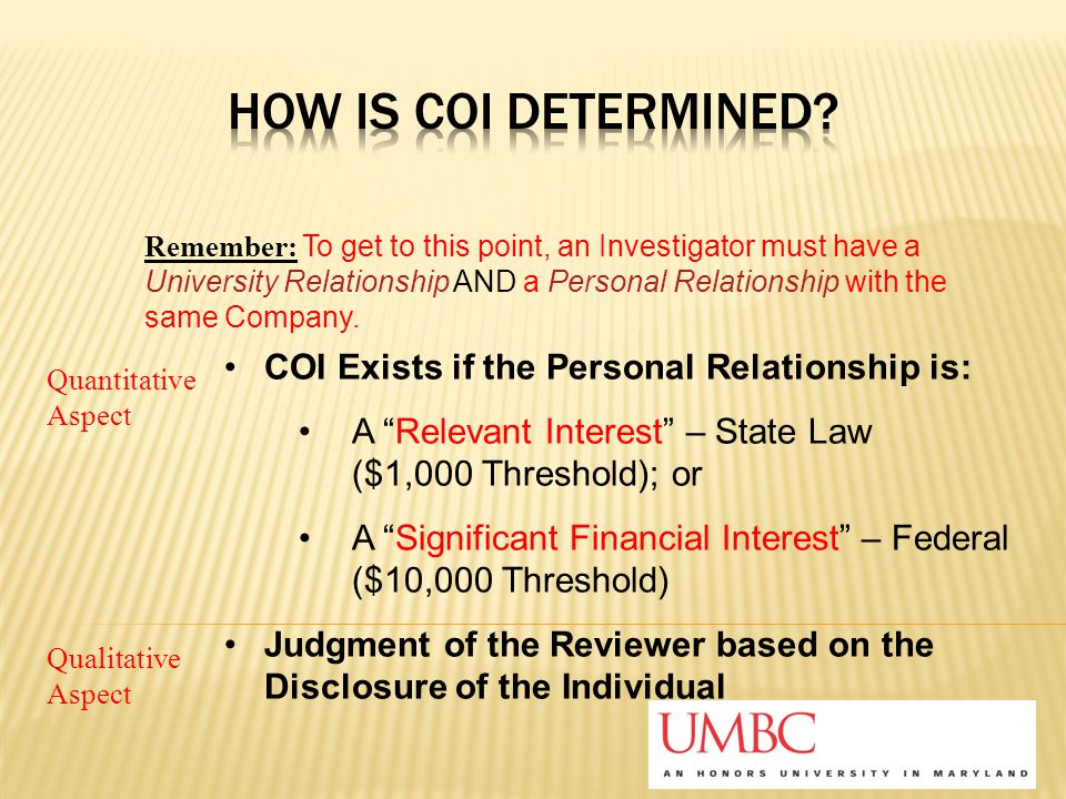 "COI Exists if the Personal Relationship is: A ""Relevant Interest"" – State Law ($1,000 Threshold); or A ""Significant Financial Interest"" – Federal ($10"