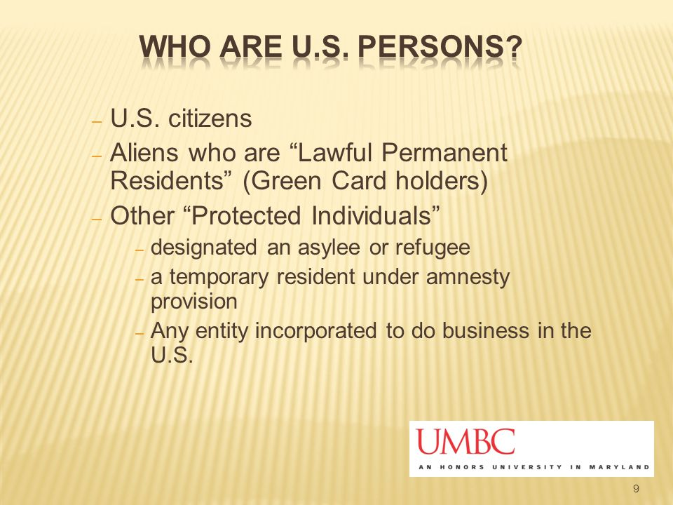 "9 – U.S. citizens – Aliens who are ""Lawful Permanent Residents"" (Green Card holders) – Other ""Protected Individuals"" – designated an asylee or refugee"
