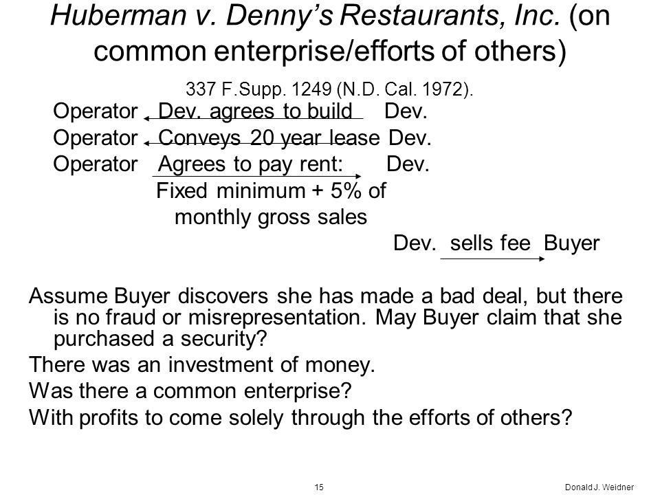 Donald J. Weidner15 Huberman v. Denny's Restaurants, Inc.