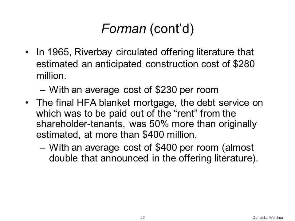 Forman (cont'd) In 1965, Riverbay circulated offering literature that estimated an anticipated construction cost of $280 million.