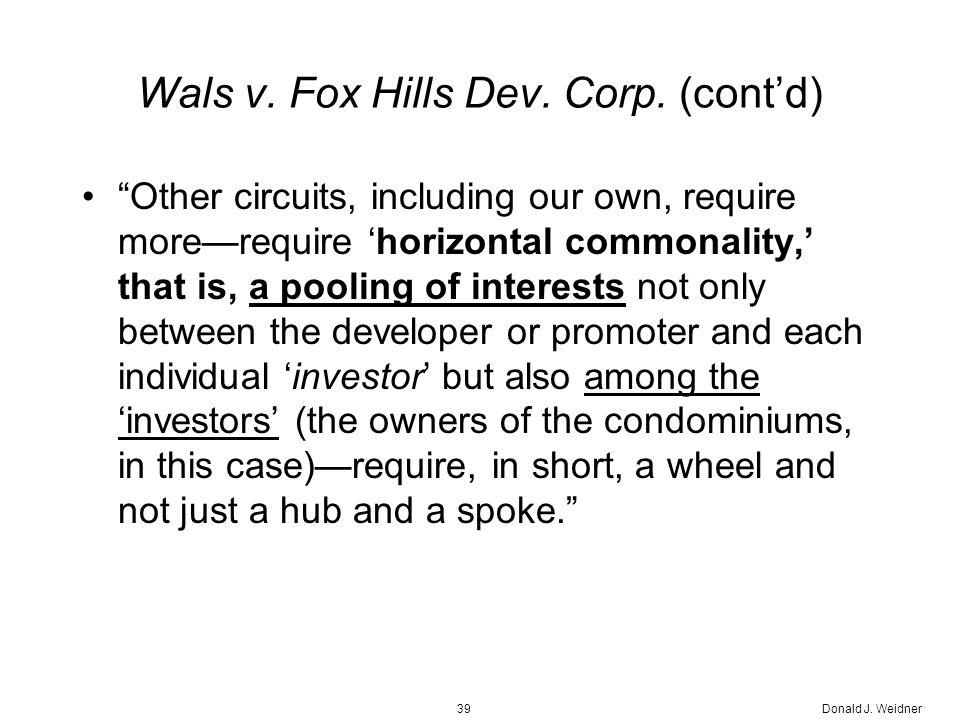 Donald J. Weidner39 Wals v. Fox Hills Dev. Corp.