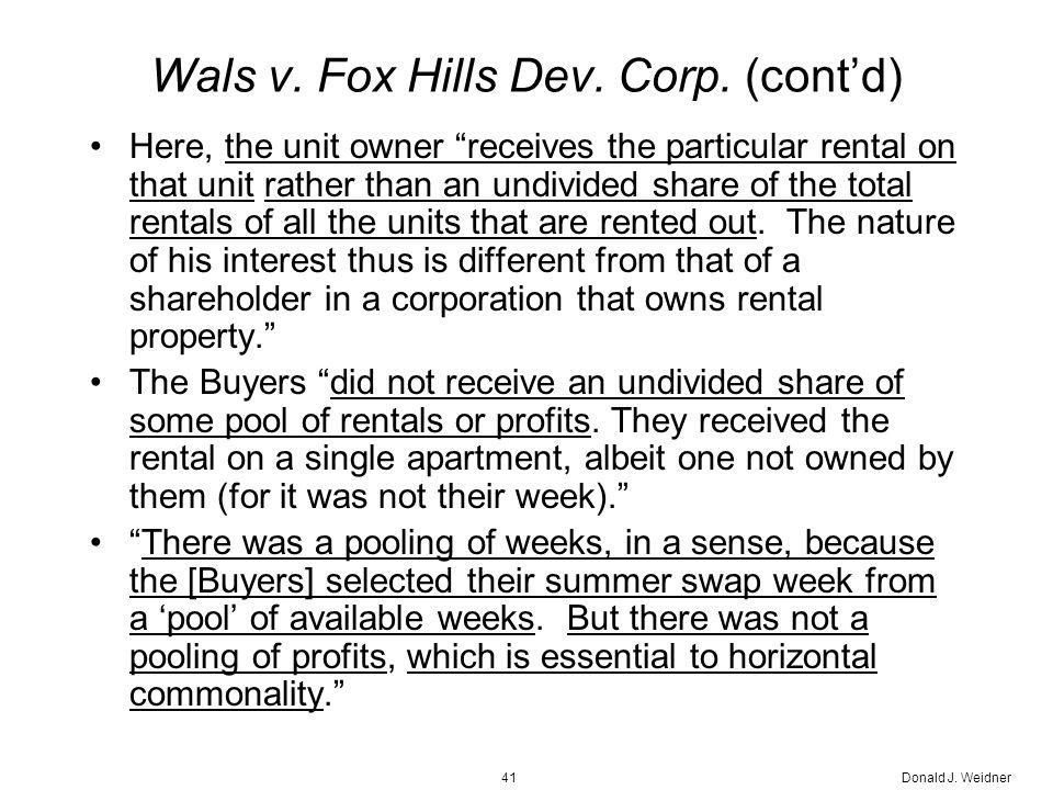 Donald J. Weidner41 Wals v. Fox Hills Dev. Corp.