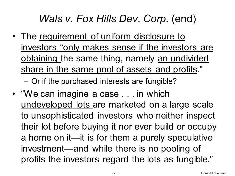Donald J. Weidner42 Wals v. Fox Hills Dev. Corp.