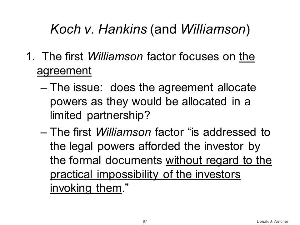 Donald J. Weidner67 Koch v. Hankins (and Williamson) 1.