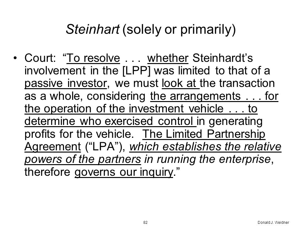 Donald J. Weidner82 Steinhart (solely or primarily) Court: To resolve...