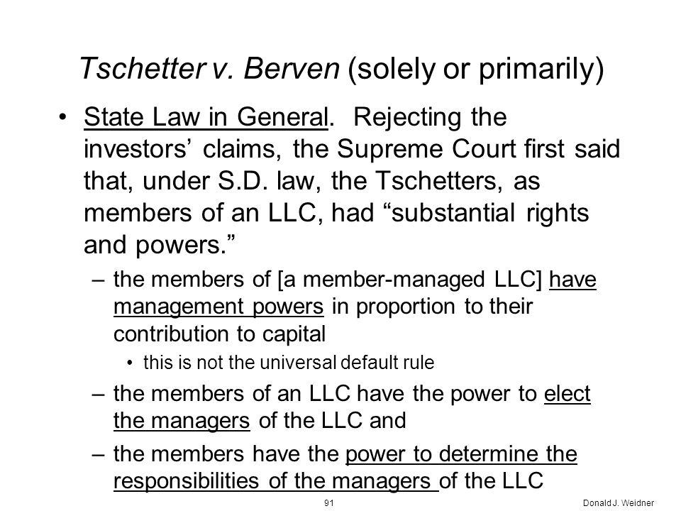 Donald J. Weidner91 Tschetter v. Berven (solely or primarily) State Law in General.