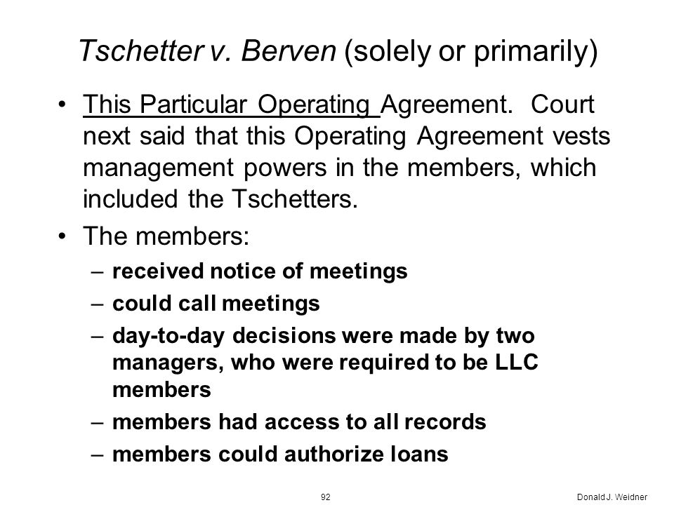 Donald J. Weidner92 Tschetter v. Berven (solely or primarily) This Particular Operating Agreement.