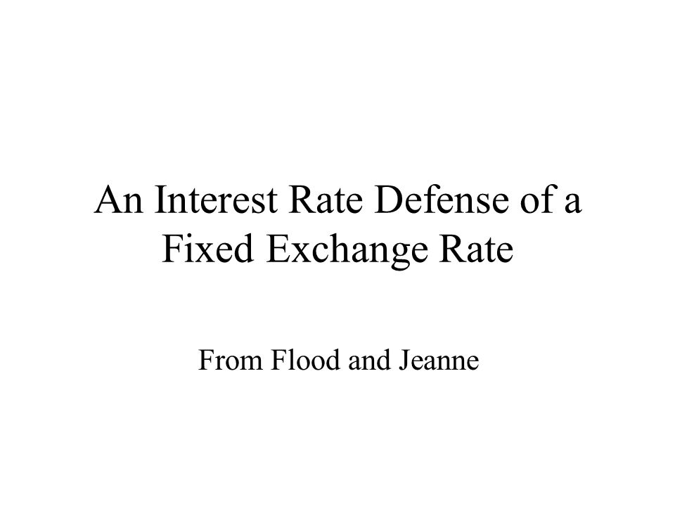 An Interest Rate Defense of a Fixed Exchange Rate From Flood and Jeanne