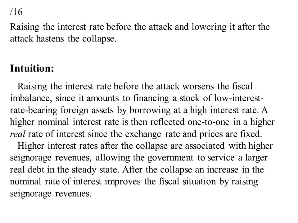 /16 Raising the interest rate before the attack and lowering it after the attack hastens the collapse.