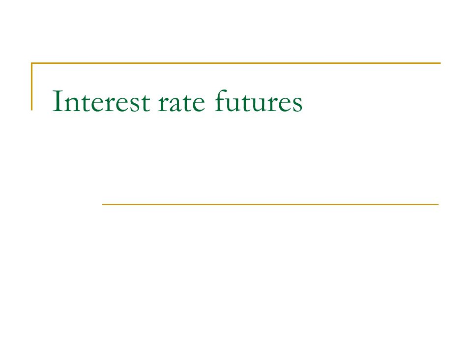 For Eurodollar futures lasting beyond two years we cannot assume that the forward rate equals the futures rate There are Two Reasons reduce the forward rate 1.Futures is settled daily where forward is settled once 2.Futures is settled at the beginning of the underlying three-month period; forward is settled at the end of the underlying three- month period