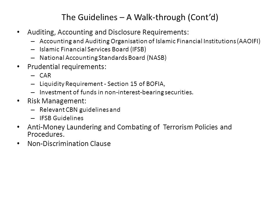 The Guidelines – A Walk-through (Cont'd) Auditing, Accounting and Disclosure Requirements: – Accounting and Auditing Organisation of Islamic Financial