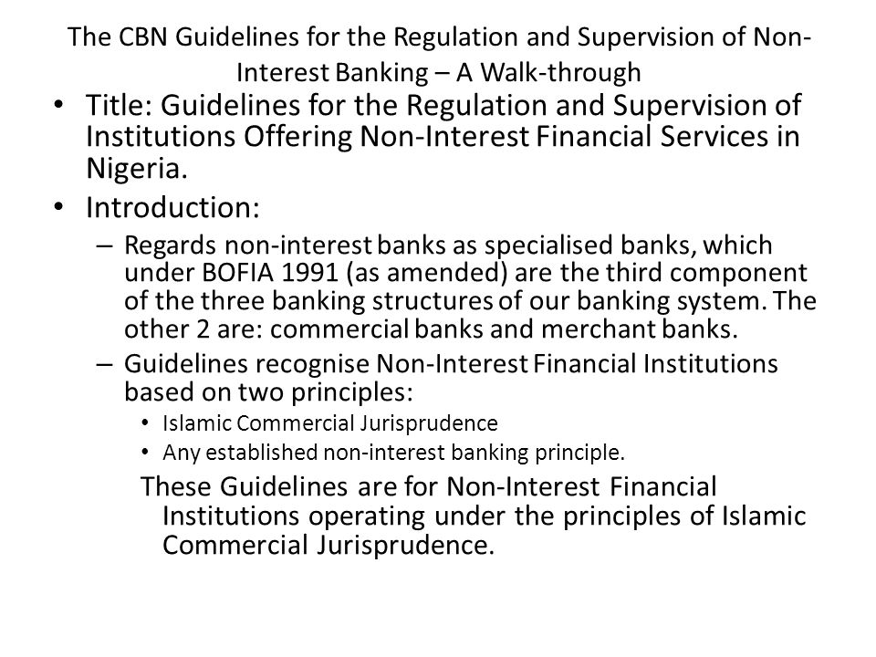 The Guidelines – A Walk-through CBN New Banking Model Specialized Banks Non-Interest Financial Institutions Microfinance Banks, Development Banks, Primary Mortgage Institutions, etc Commercial BanksMerchant Banks